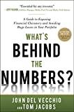 What's Behind the Numbers?: A Guide to Exposing Financial Chicanery and Avoiding Huge Losses in Your Portfolio by Tom Jacobs and John Del Vecchio