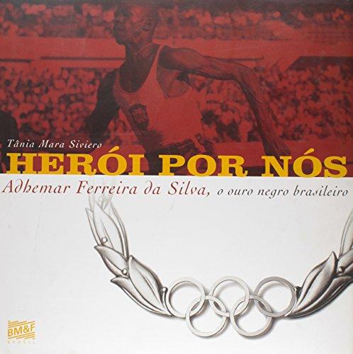 Heróis por nós: Adhemar Ferreira da Silva, o ouro negro brasileiro
