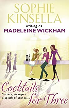 Cocktails For Three by [Sophie Kinsella, Madeleine Wickham]
