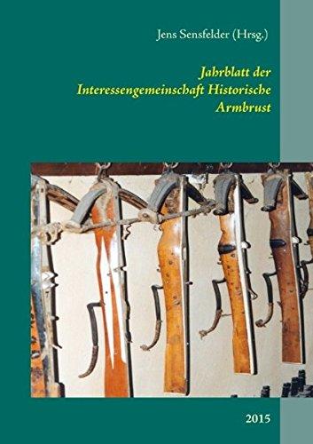 Jahrblatt der Interessengemeinschaft Historische Armbrust: 2015