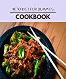 Keto Diet For Dummies Cookbook: Easy and Delicious for Weight Loss Fast, Healthy Living, Reset your Metabolism | Eat Clean, Stay Lean with Real Foods for Real Weight Loss (English Edition)