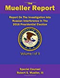 Report On The Investigation Into Russian Interference In The 2016 Presidential Election: Volume I of II (Redacted version) (The Mueller Report)