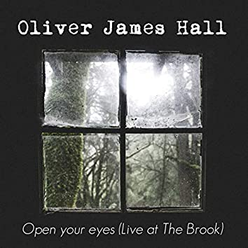 Open Your Eyes (Live at the Brook)