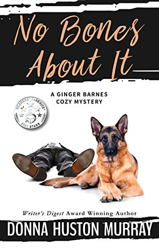 Book: NO BONES ABOUT IT (A Ginger Barnes Cozy Mystery Book 4)  by Donna Huston Murray