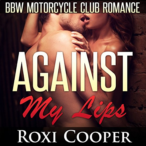Against My Lips, BBW Motorcycle Club Romance: AcesWild MC Book 1 audiobook cover art
