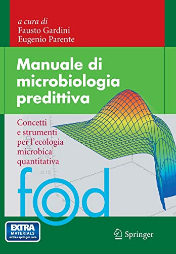 Manuale di microbiologia predittiva: Concetti e strumenti per l'ecologia microbica quantitativa