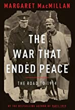 The War That Ended Peace: The Road to 1914 by Margaret MacMillan (October 29,2013)