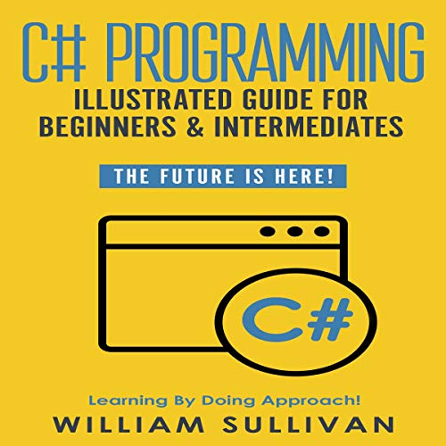 『C# Programming Illustrated Guide for Beginners and Intermediates: The Future Is Here!』のカバーアート