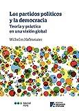 Los partidos políticos y la democracia: Teoría y práctica en una visión global (Varios)
