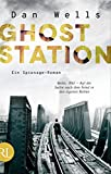 Ghost Station: Ein Spionage-Roman von Dan Wells