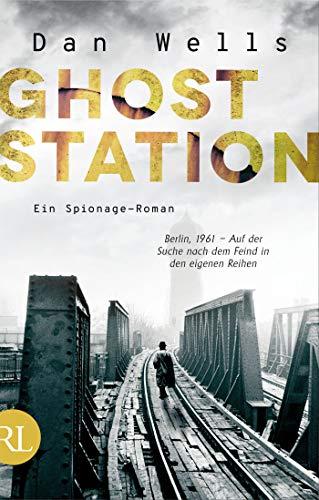 Buchseite und Rezensionen zu 'Ghost Station: Ein Spionage-Roman' von Dan Wells