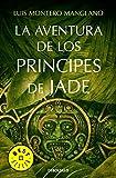 La aventura de los Príncipes de Jade (Best Seller)