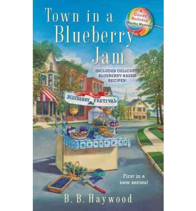 [(Town in a Blueberry Jam)] [Author: B B Haywood] published on (February, 2010)