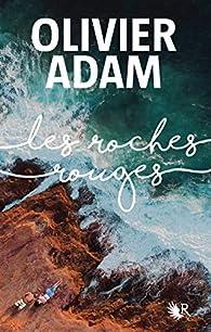 Les roches rouges par Olivier Adam