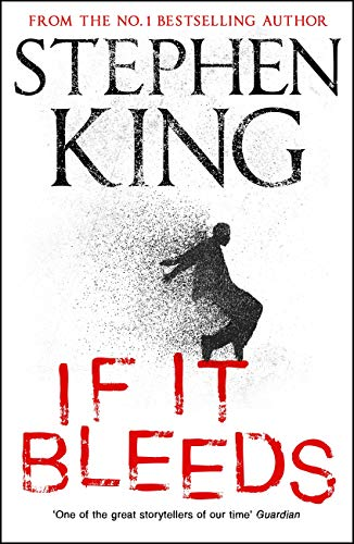 If It Bleeds: a stand-alone sequel to the No. 1 bestseller The Outsider, plus three irresistible novellas (English Edition)