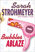 By Sarah Strohmeyer - Bubbles Ablaze (2003-07-15) [Hardcover]
