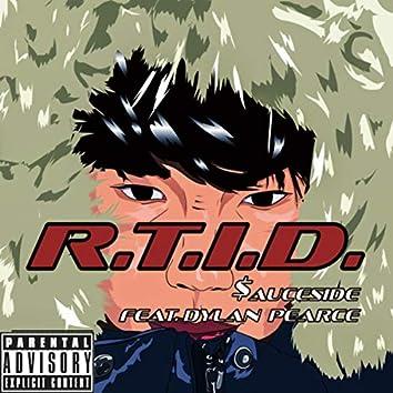 R.T.I.D.
