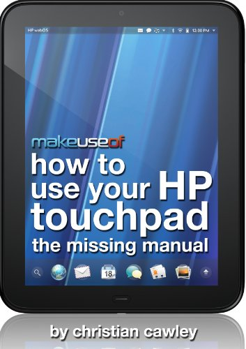 How To Use Your HP TouchPad: The Missing Manual (English Edition)