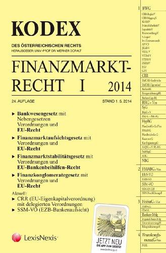 KODEX Finanzmarktrecht I: Bankenrecht mit EU-Recht (Kodex des österreichischen Rechts / Hauptband)