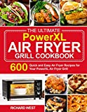 The Ultimate PowerXL Air Fryer Grill Cookbook: 600 Quick and Easy Air Fryer Recipes for Your PowerXL Air Fryer Grill