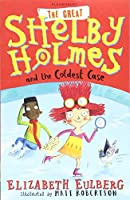 The Great Shelby Holmes and the Coldest Case (Great Shelby Holmes 3)