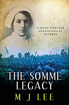 The Somme Legacy (Jayne Sinclair Genealogical Mysteries Book 2) by [M J Lee]