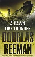 A Dawn Like Thunder by Douglas Reeman(2007-06-19)