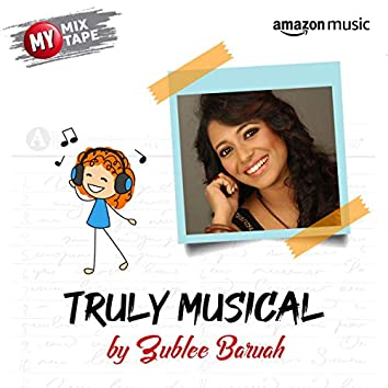Zublee Baruah: My Mixtape