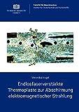 Endlosfaserverstärkte Thermoplaste zur Abschirmung elektromagnetischer Strahlung