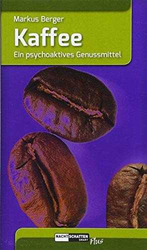 Kaffee: Ein psychoaktives Genussmittel