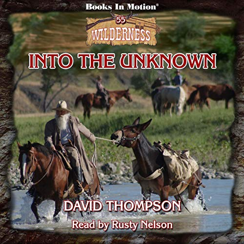 Into the Unknown Audiobook By David Thompson cover art