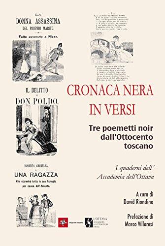 Cronaca nera in versi: Tre poemetti noir dall'Ottocento toscano (I quaderni dell'Ottava Vol. 1)