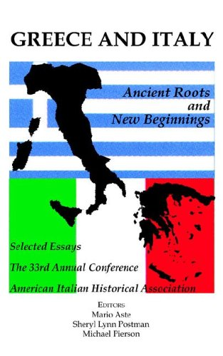 Greece and Italy: Ancient Roots & New Beginnings (AIHA (SERIES), 33.)