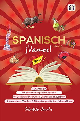 Spanisch lernen ¡Vamos!: Das Spanisch-Selbststudium für Anfänger
