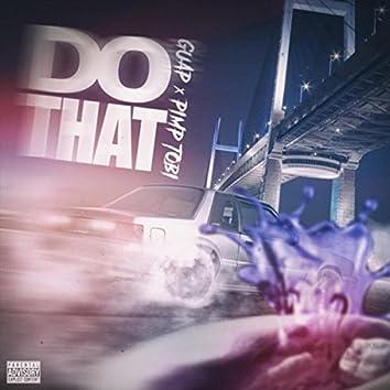 I Do Dat (feat. Pimp Tobi)