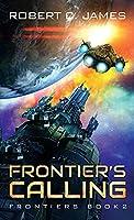 Frontier's Calling: A Space Opera Adventure (Frontiers)