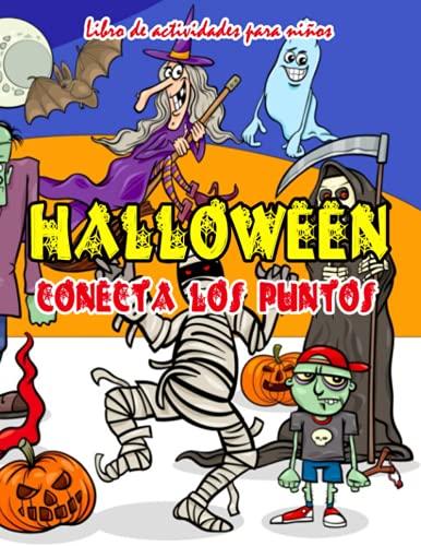 Halloween Conecta los puntos: Libro de trabajo de rompecabezas de punto a punto de Halloween para niños diseñado para aprender de una manera ... niñas de 2 a 4 años de edad (Spanish Edition)