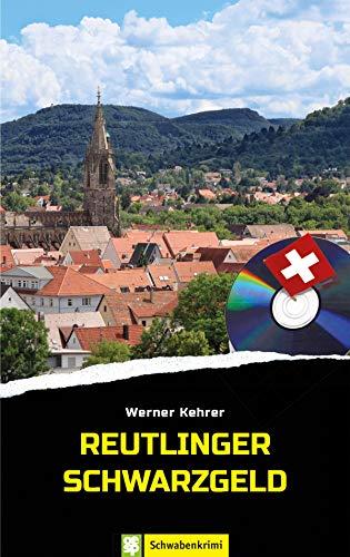 Reutlinger Schwarzgeld: Schwabenkrimi