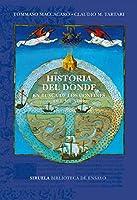 Historia del dónde: En busca de los confines del mundo (Biblioteca de Ensayo / Serie mayor nº 102)