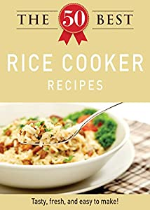 The 50 best rice cooker recipes tasty fresh and easy to make by theyre easy to make and theyre right at your fingertips the 50 best rice cooker recipes is an appetizing selection of delicious dishes that let you use forumfinder Images