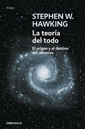 La teoría del todo: El origen y el destino del universo...