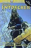 Grosse Entdecker: Die bedeutendsten Expeditionen aller Zeiten - Richard Platt