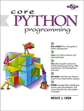 Core Python Programming (Prentice Hall Ptr Core Series)