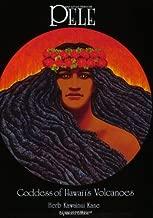 Pele: Goddess of Hawaii's Volcanoes
