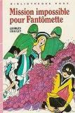 Mission impossible pour Fantômette - Collection : Bibliothèque rose cartonnée