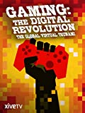 Gaming: The Digital Revolution, the Global