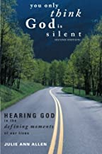 You Only Think God Is Silent, Second Edition by Julie Ann Allen (2014-10-21)