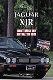 JAGUAR XJR: MAINTENANCE AND RESTORATION BOOK (English editions)