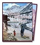 Histoire et civilisations des Alpes. Destin historique, volume 1 ; Destin humain, volume 2