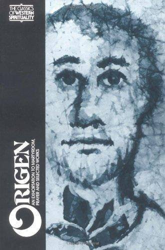 Origen: An Exhortation to Martyrdom, Prayer, and Selected Works (English and Ancient Greek Edition)